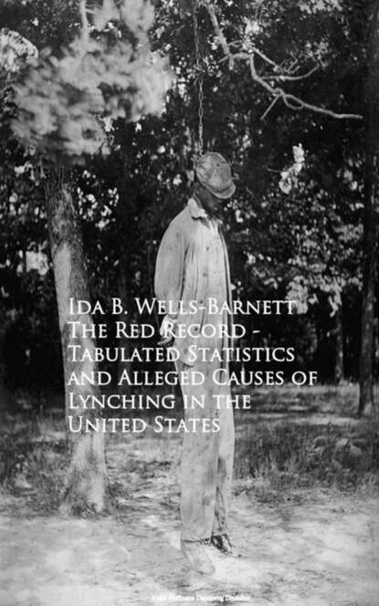 Ida B. Wells-Barnett The Red Record - Tabulated Statistics and Allegehing in the United States недорого