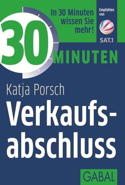 Фото - Katja Porsch 30 Minuten Verkaufsabschluss kathrin sohst 30 minuten hochsensibilität im beruf