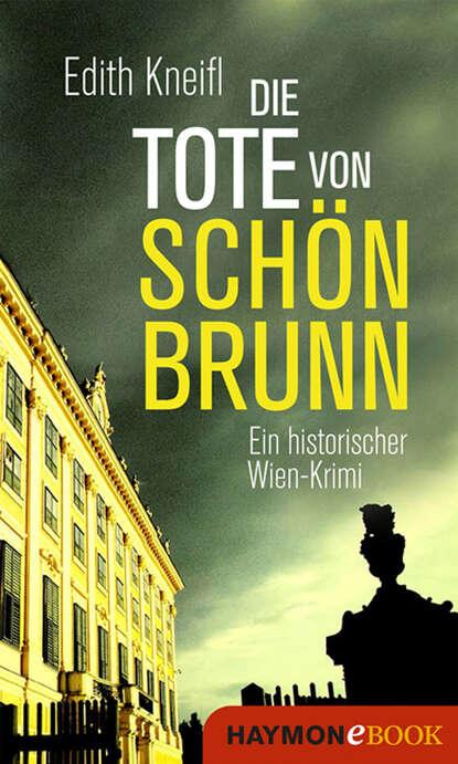 Edith Kneifl Die Tote von Schönbrunn недорого