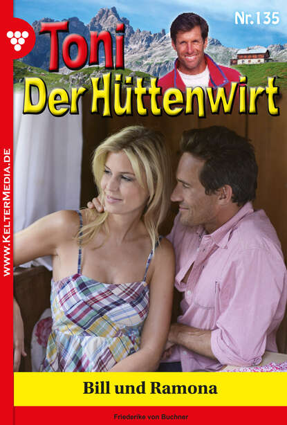 Friederike von Buchner Toni der Hüttenwirt 135 – Heimatroman friederike von buchner toni der hüttenwirt 209 – heimatroman