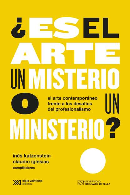 Inés Katzenstein ¿Es el arte un misterio o un ministerio?
