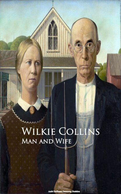 Wilkie Collins Collins Man and Wife collins wilkie man and wife