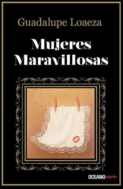 Фото - Guadalupe Loaeza Mujeres maravillosas guadalupe eichelbaum relatos nada sexis