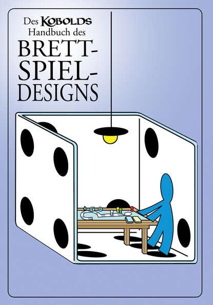 Группа авторов Des Kobolds Handbuch des Brettspieldesigns группа авторов bdia handbuch innenarchitektur 2020 21
