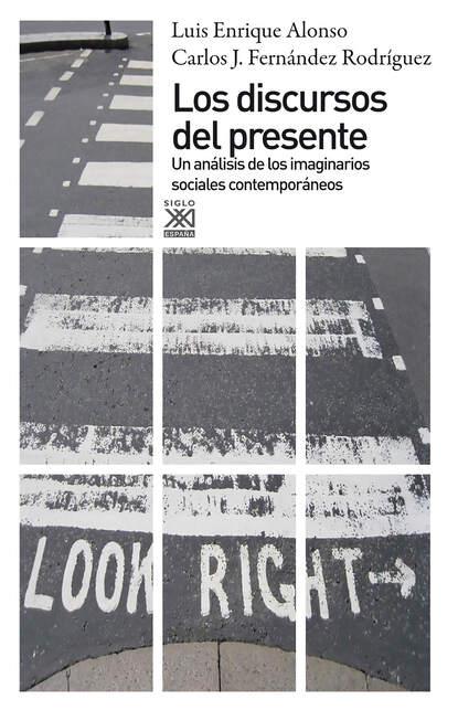 Фото - Luis Enrique Alonso Benito Los discursos del presente enrique semo los orígenes