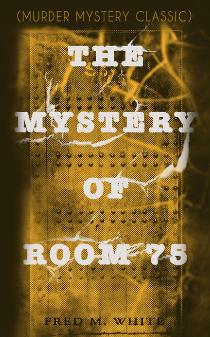 THE MYSTERY OF ROOM 75 (Murder Mystery Classic)