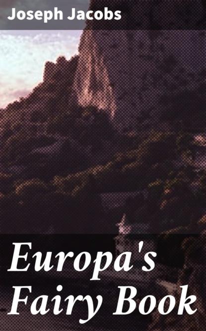 Joseph Jacobs Europa's Fairy Book joseph jacobs celtic fairy tales