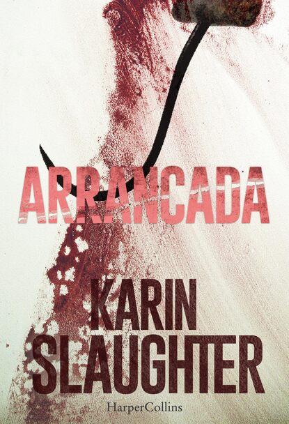Karin Slaughter Arrancada karin slaughter fractured