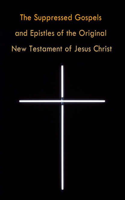 Various The Suppressed Gospels and Epistles of the Original New Testament of Jesus Christ 5pcs tda7297 zip new and original ic free shipping
