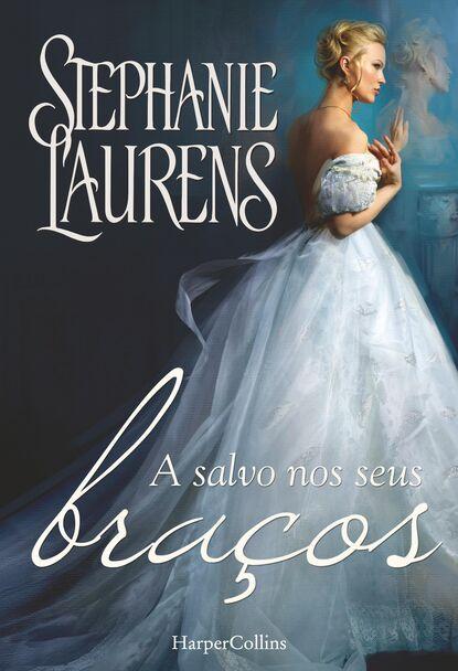 Stephanie Laurens A salvo nos seus braços сорейя лейн de volta aos seus braços