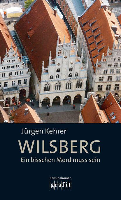 Jurgen Kehrer Wilsberg - Ein bisschen Mord muss sein jurgen kehrer in alter freundschaft
