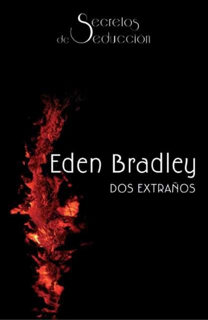 Фото - Eden Bradley Dos extraños bradley wiggins bradley wiggins my time