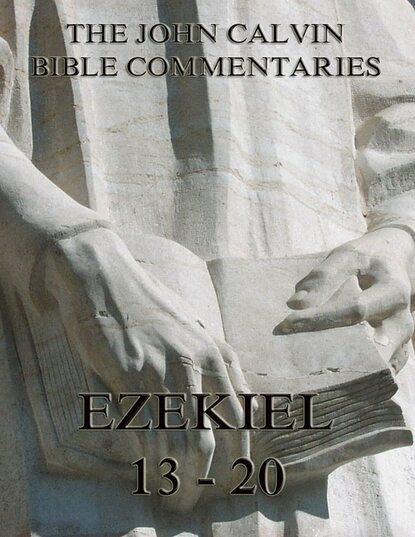 John Calvin John Calvin's Commentaries On Ezekiel 13- 20 недорого