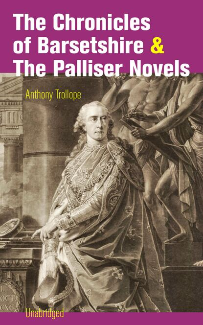 Фото - Anthony Trollope The Chronicles of Barsetshire & The Palliser Novels (Unabridged) anthony hope the chronicles of count antonio