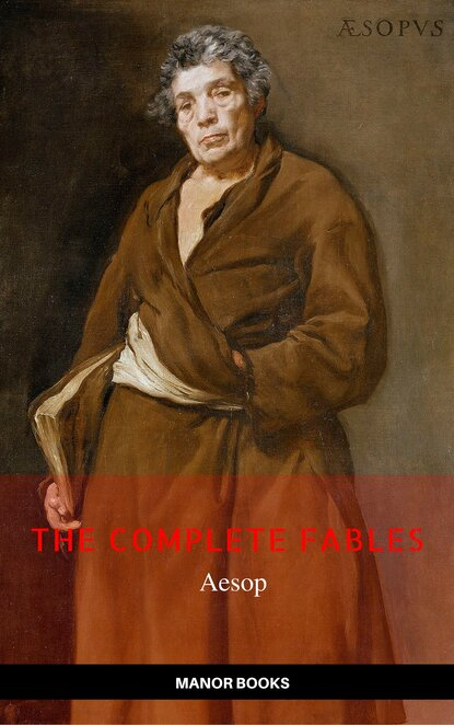 Aesop Aesop: The Complete Fables [newly updated] (Manor Books Publishing) (The Greatest Writers of All Time) недорого