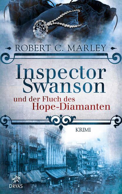 Robert C. Marley Inspector Swanson und der Fluch des Hope-Diamanten