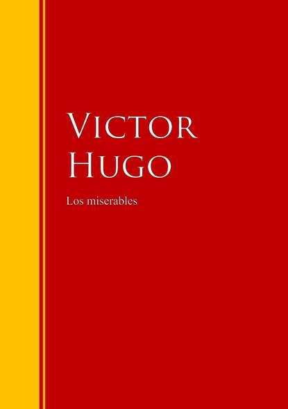 Виктор Мари Гюго Los miserables виктор мари гюго les miserables obg classics
