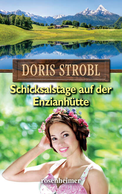 Doris Strobl Schicksalstage auf der Enzianhütte недорого
