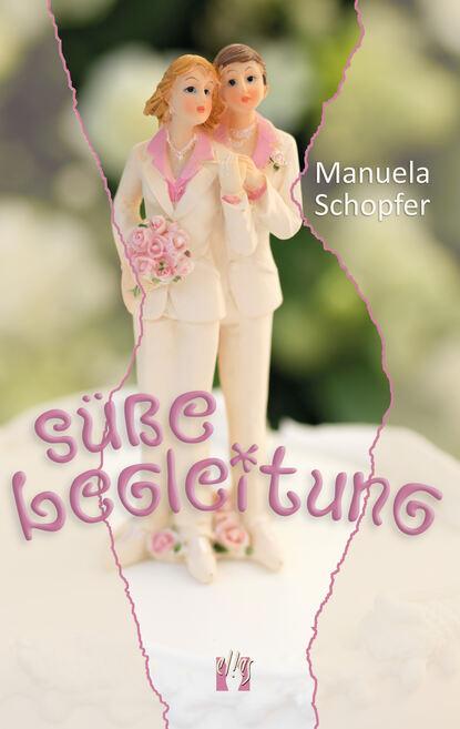 Manuela Schopfer Süße Begleitung