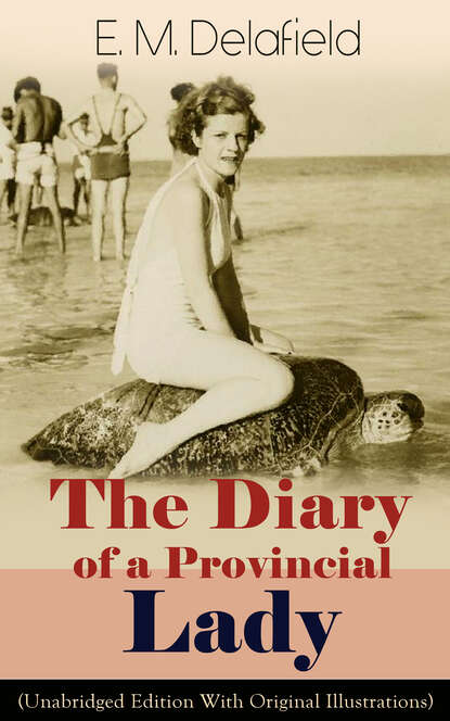 Фото - E. M. Delafield The Diary of a Provincial Lady (Unabridged Edition With Original Illustrations): Humorous Classic From the Renowned Author of Thank Heaven Fasting, Faster! Faster! & The Way Things Are e m delafield the provincial lady series all 5 novels in one edition complete edition