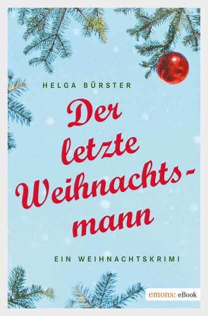 Helga Burster Der letzte Weihnachtsmann helga burster der letzte weihnachtsmann