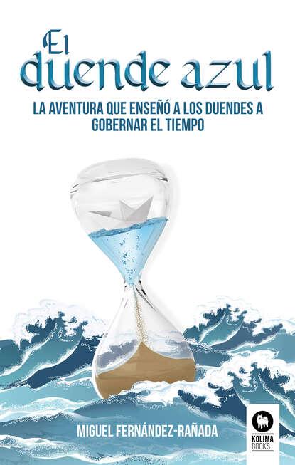 Miguel Fernández-Rañada de la Gándara El duende azul marcelo sain el leviatán azul