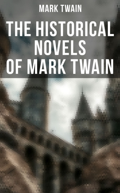 Марк Твен Mark Twain: Personal Recollections of Joan of Arc, The Prince and the Pauper & A Connecticut Yankee in King Arthur's Court марк твен in defence of harriet shelley