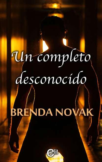 Brenda Novak Un completo desconocido alexander valencia cabrera confesiones de un bartender desconocido