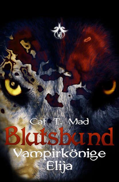 Cat T. Mad Blutsbund Elija недорого