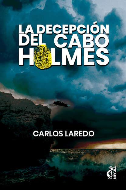 Carlos Laredo La decepción del cabo Holmes carlos piera la moral del testigo