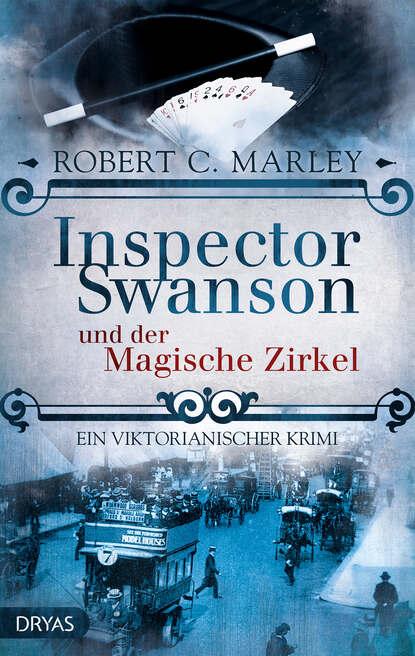 Robert C. Marley Inspector Swanson und der Magische Zirkel