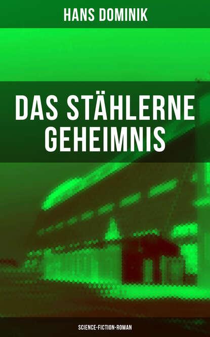 Dominik Hans Das stählerne Geheimnis (Science-Fiction-Roman) dominik schmeller jakob wolff chastels geheimnis