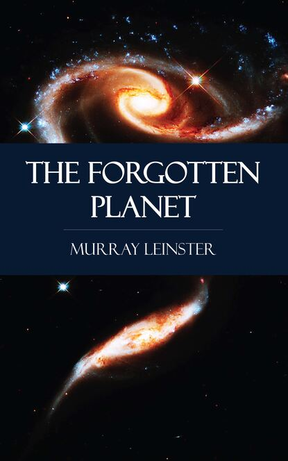 Murray Leinster The Forgotten Planet