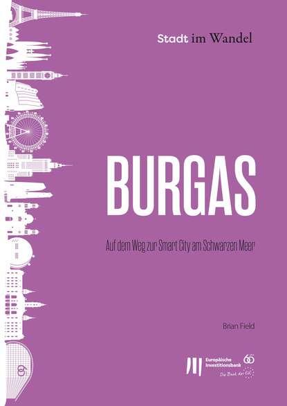 Brian Field Burgas: Auf dem Weg zur Smart City am Schwarzen Meer недорого
