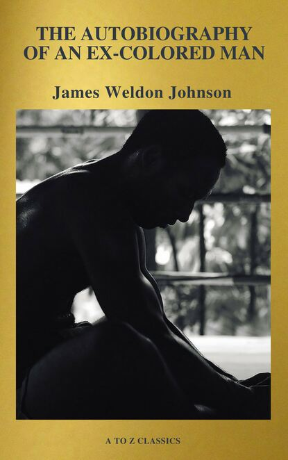Фото - James Weldon Johnson The Autobiography of an Ex-Colored Man (Active TOC, Free Audiobook) (A to Z Classics) james weldon johnson the autobiography of an ex colored man