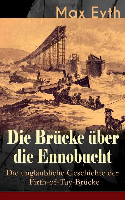 Max Eyth Die Brücke über die Ennobucht: Die unglaubliche Geschichte der Firth-of-Tay-Brücke isaak iselin isaak iselin über die geschichte der menschheit bd 1