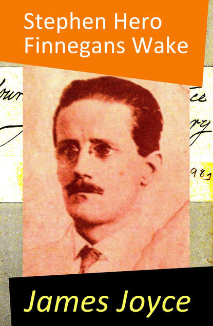 James Joyce Stephen Hero (The precursor of A Portrait of the Artist as a Young Man) james joyce the collected works of james joyce