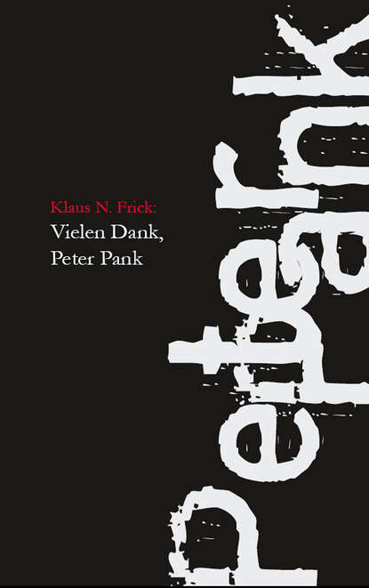 Klaus N. Frick Vielen Dank, Peter Pank wolf klaus peter totenstille im watt