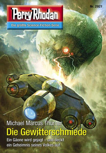 Michael Marcus Thurner Perry Rhodan 2921: Die Gewitterschmiede недорого