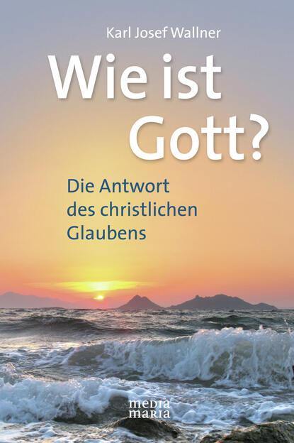 Karl Josef Wallner Wie ist Gott? karl witt josef grundbau taschenbuch teil 1 geotechnische grundlagen