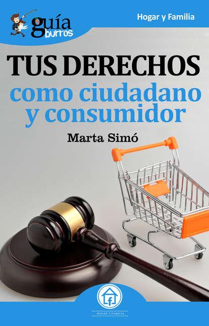 Фото - Marta Simó Rodríguez Guíaburros: Tus derechos como ciudadano y consumidor josu imanol delgado y ugarte guíaburros poder y pobreza