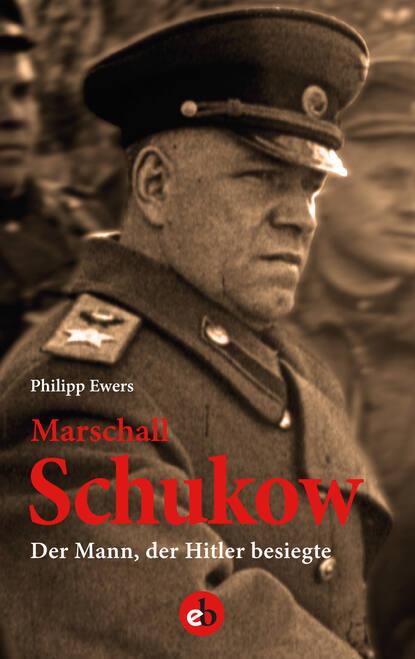 Philipp Ewers Marschall Schukow