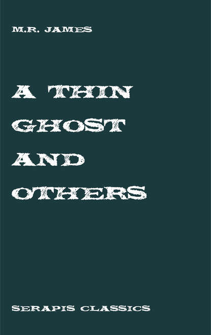M. R. James A Thin Ghost and Others m r james the complete ghost stories of m r james vol 3 unabridged