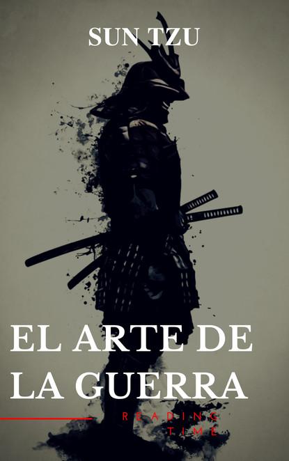 Reading Time El arte de la Guerra: Clásicos de la literatura sunzi el arte de la guerra