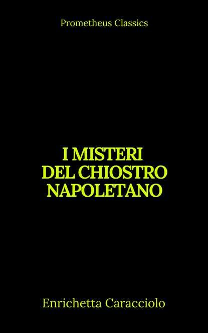 Enrichetta Caracciolo I misteri del chiostro napoletano (Indice attivo)