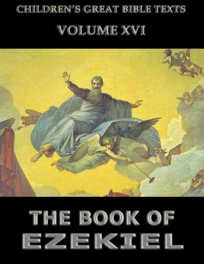 Фото - James 1852-1922 Hastings The Book Of Ezekiel james hastings the book of jeremiah
