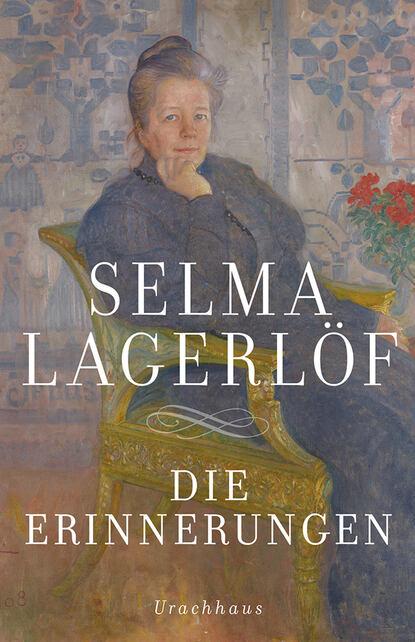Фото - Selma Lagerlöf Die Erinnerungen selma lagerlöf en herrgårdssägen