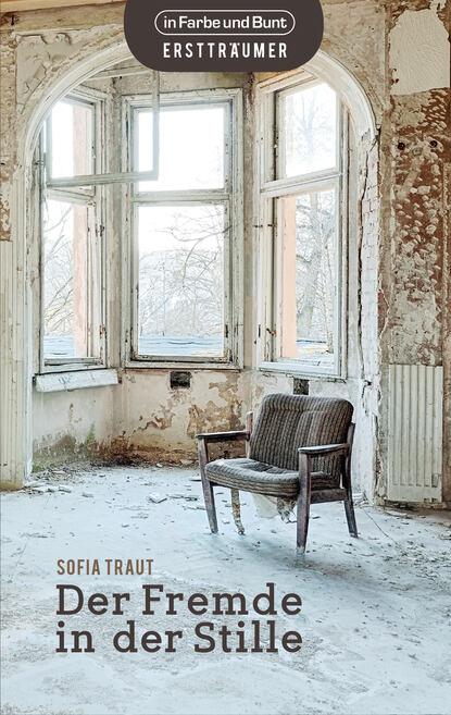 Sofia Traut Der Fremde in der Stille susan laine aus der stille