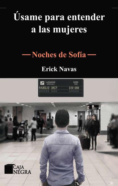 Erick Navas Noches de Sofía rafael trujillo navas los mosaicos ocultos