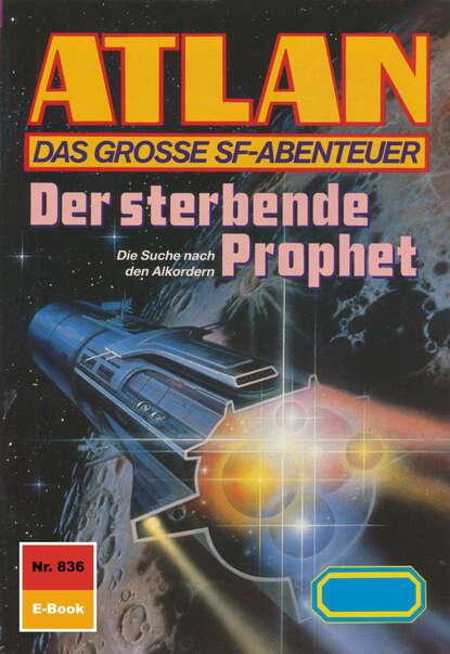 Arndt Ellmer Atlan 836: Der sterbende Prophet недорого